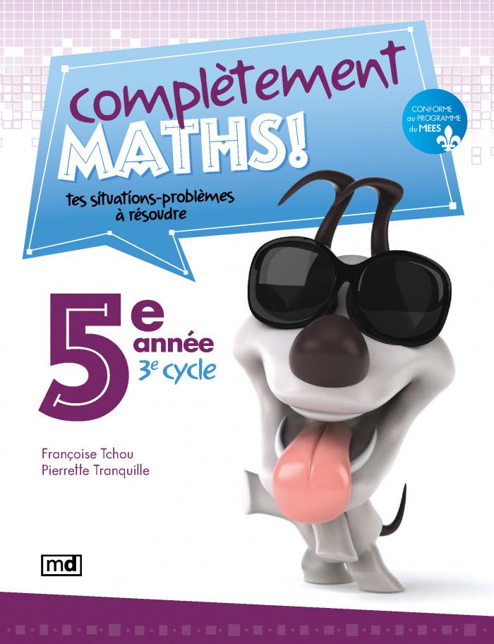 Couverture de Complètement maths!, 5e année