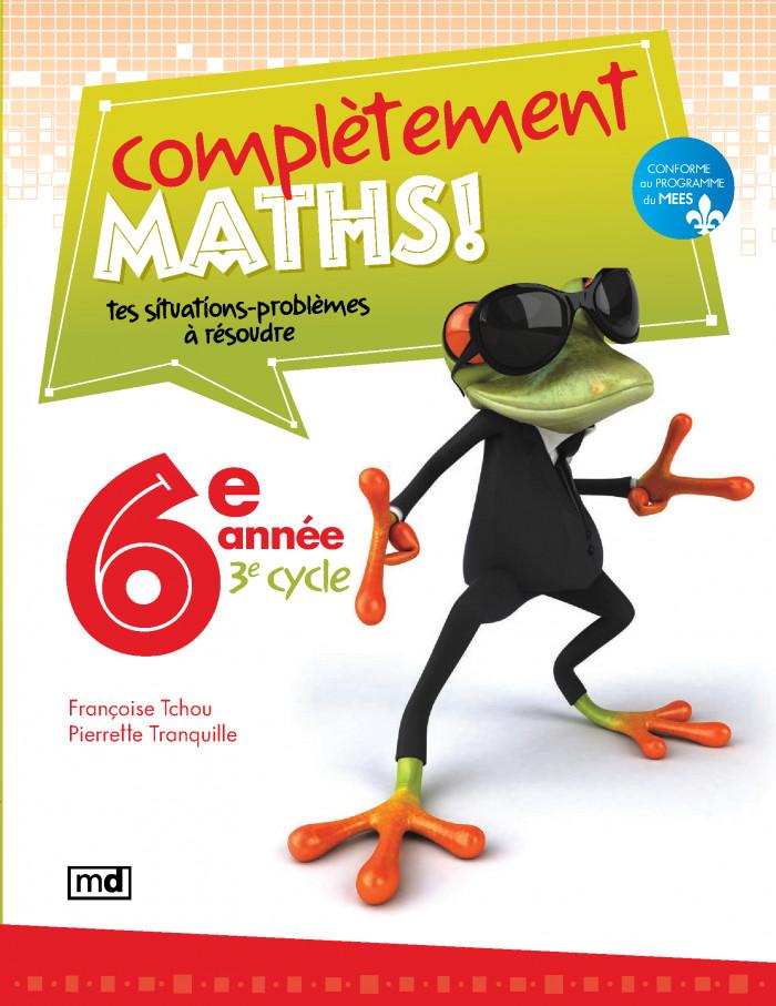 Couverture de Complètement maths!, 6e année