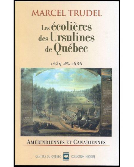Couverture de Les écolières des Ursulines de Québec, 1639-1686