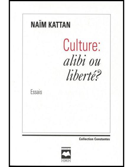 Couverture de Culture : alibi ou liberté?
