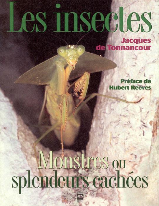 Couverture de Les Insectes : Monstres ou splendeurs cachées