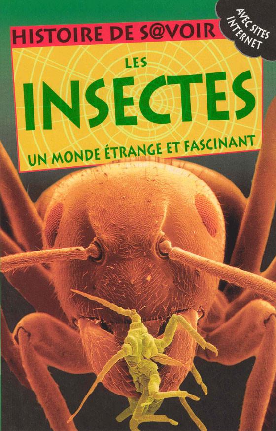 Couverture de Les Insectes : un monde étrange et fascinant