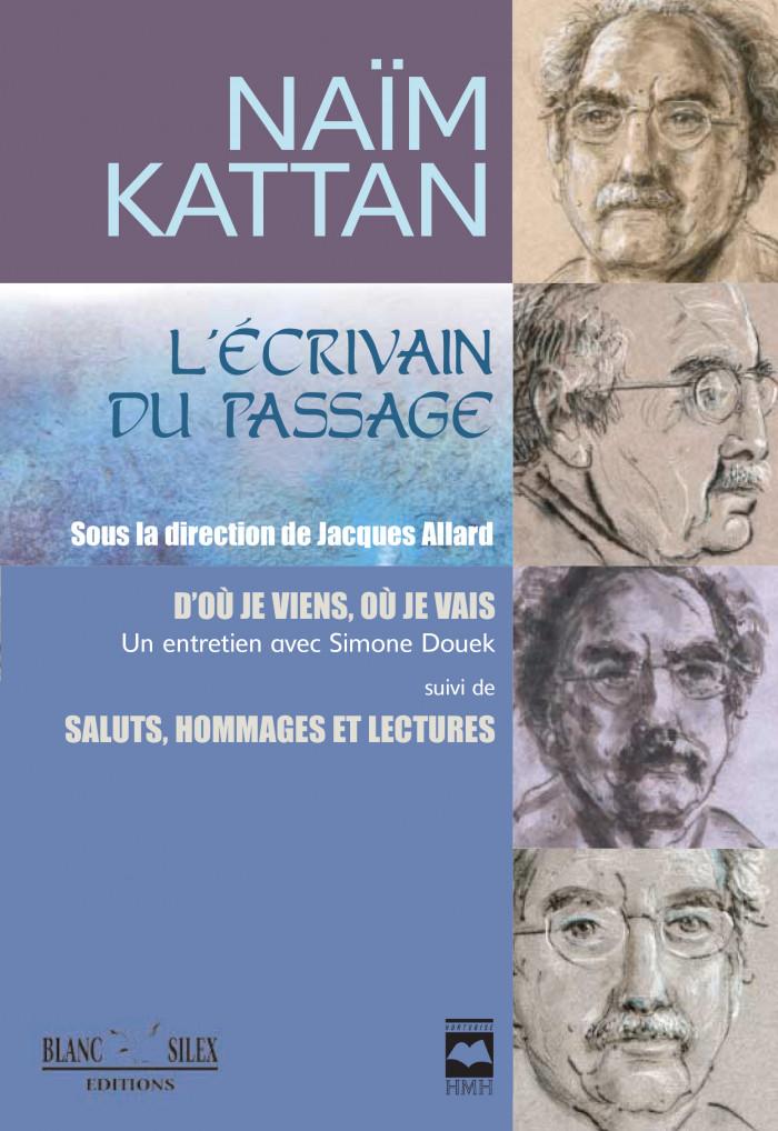 Couverture de Naïm Kattan: l'écrivain du passage