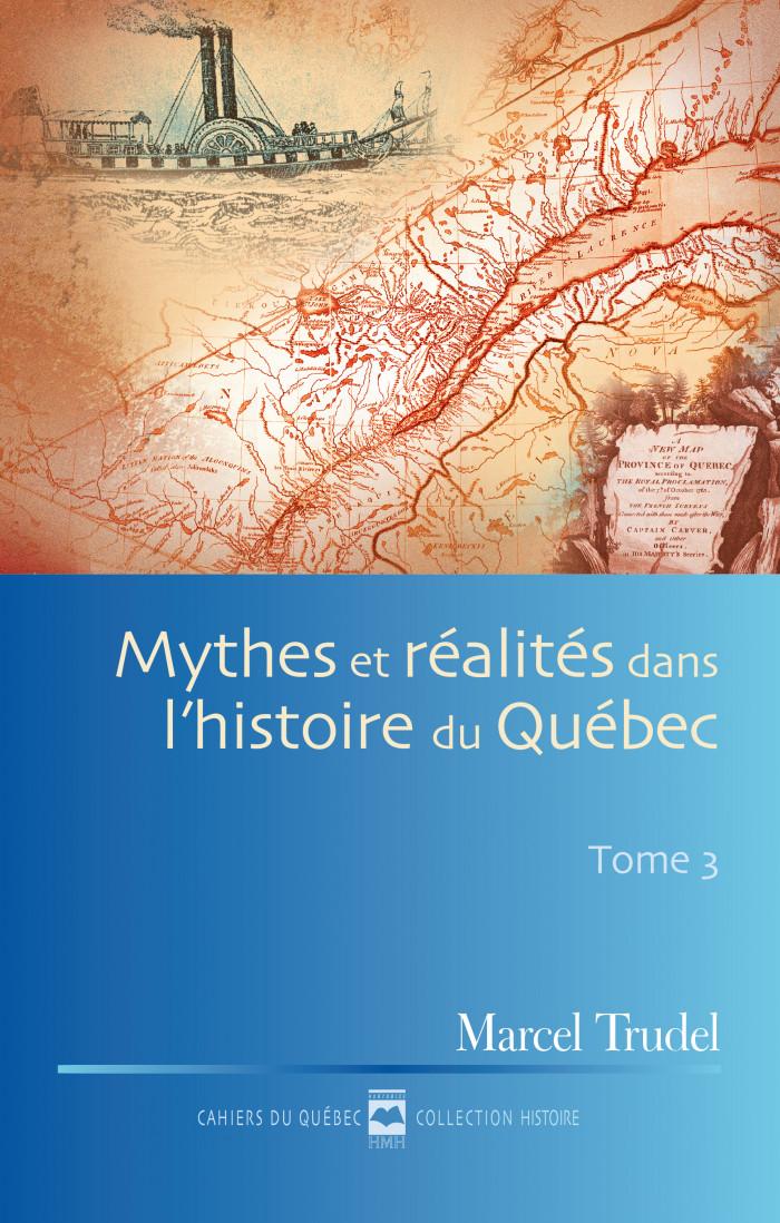 Couverture de Mythes et réalités dans l'histoire du Québec - Tome III