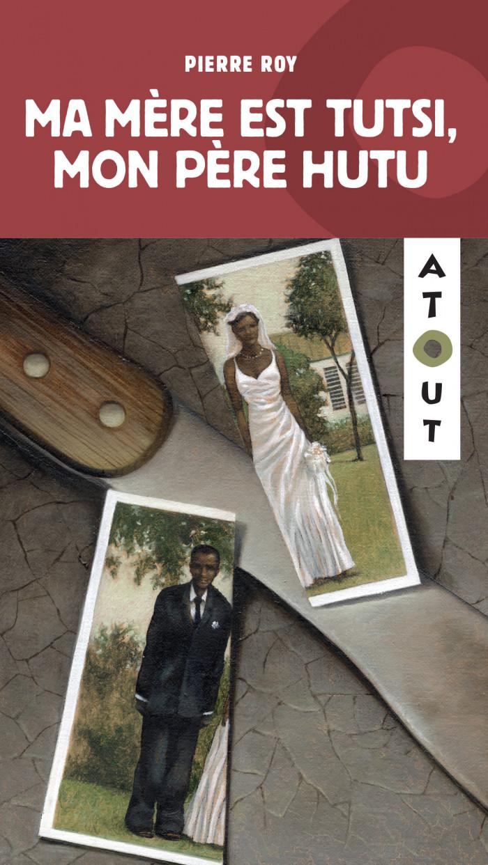 Couverture de Ma mère est Tutsi, mon père Hutu