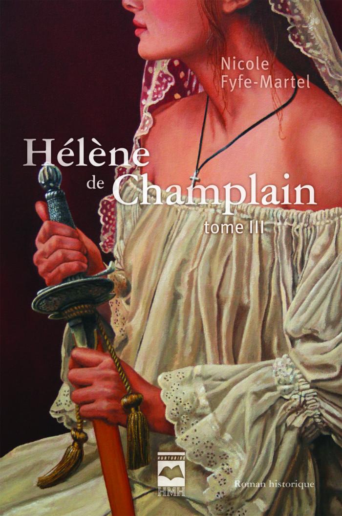 Couverture de Hélène de Champlain - Tome 3