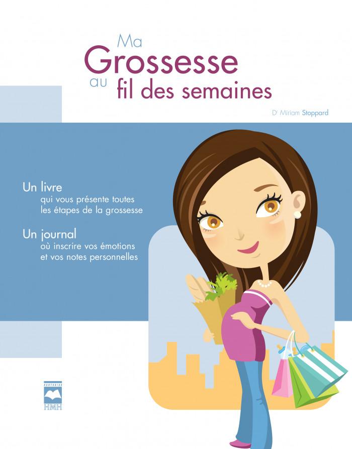 Ma Grossesse Au Fil Des Semaines Editions Hurtubise