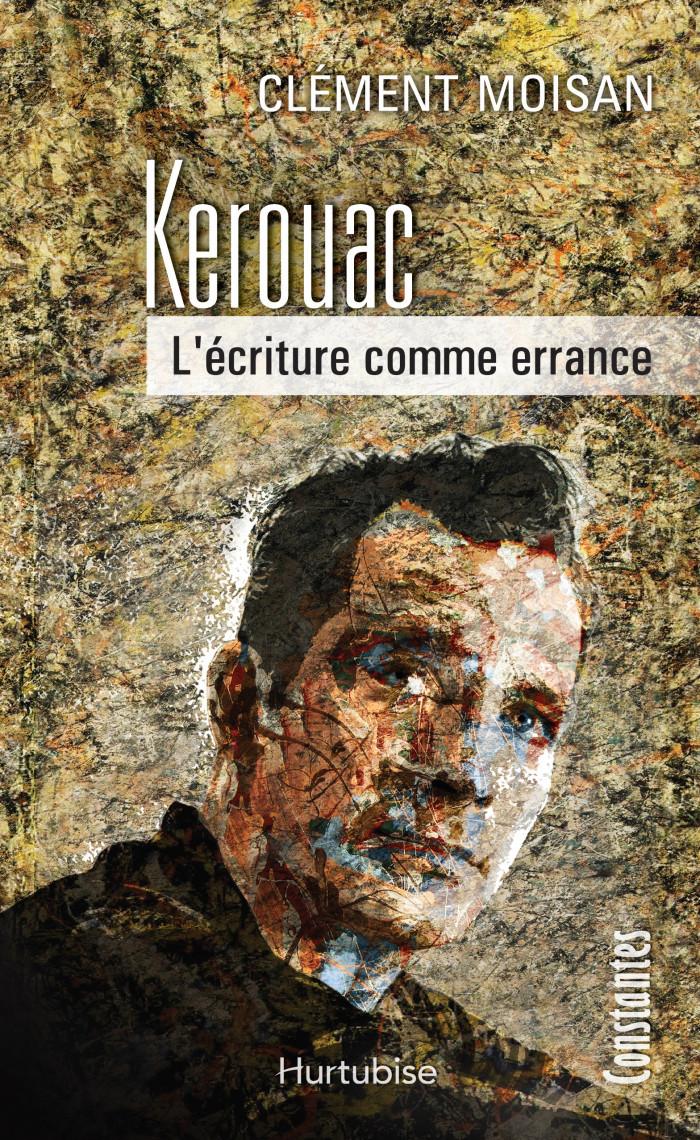 Couverture de Kerouac : L'écriture comme errance