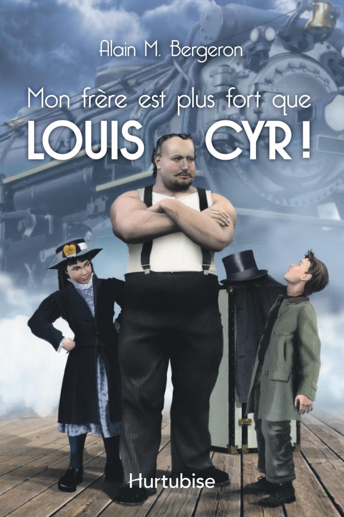 Couverture de Mon frère est plus fort que Louis Cyr