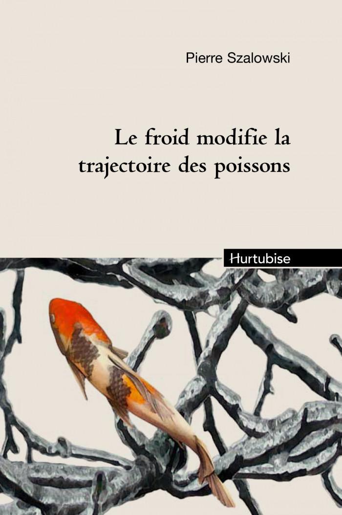 Couverture de Le Froid modifie la trajectoire des poissons (compact)