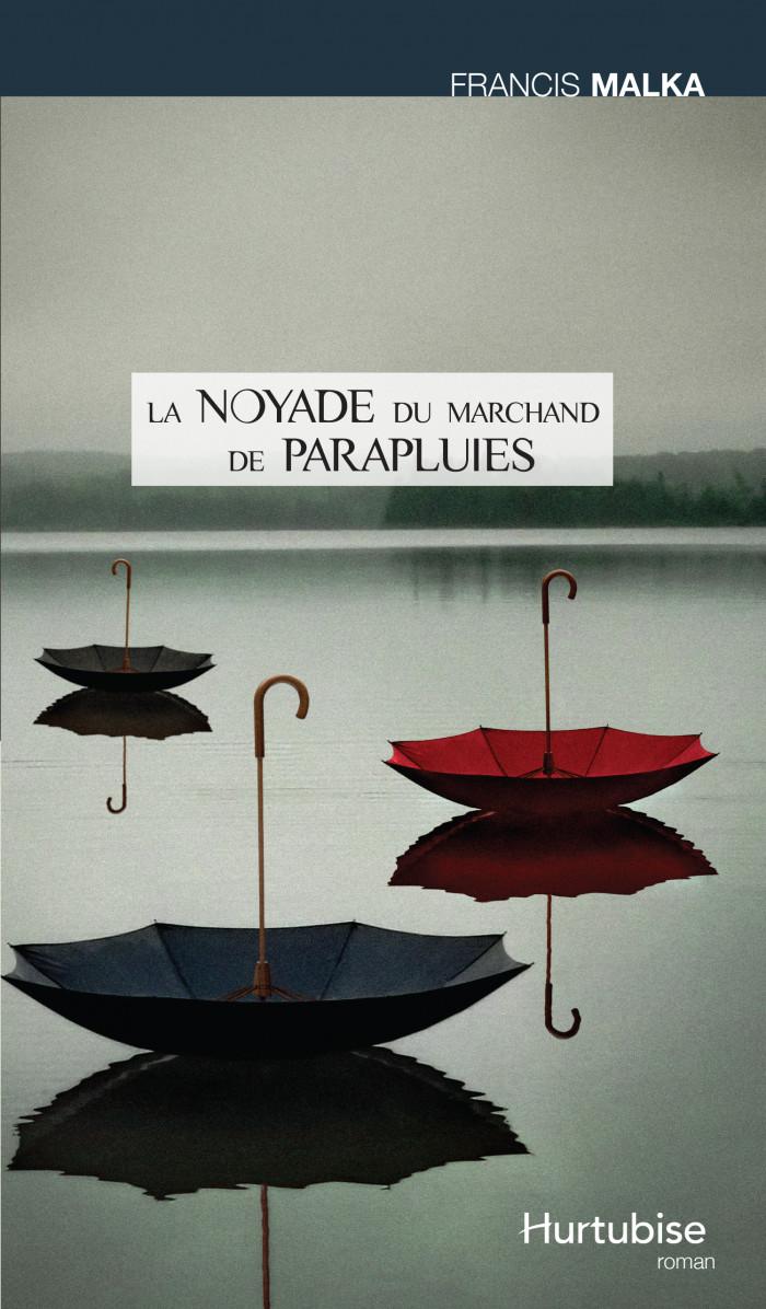 Couverture de La Noyade du marchand de parapluies