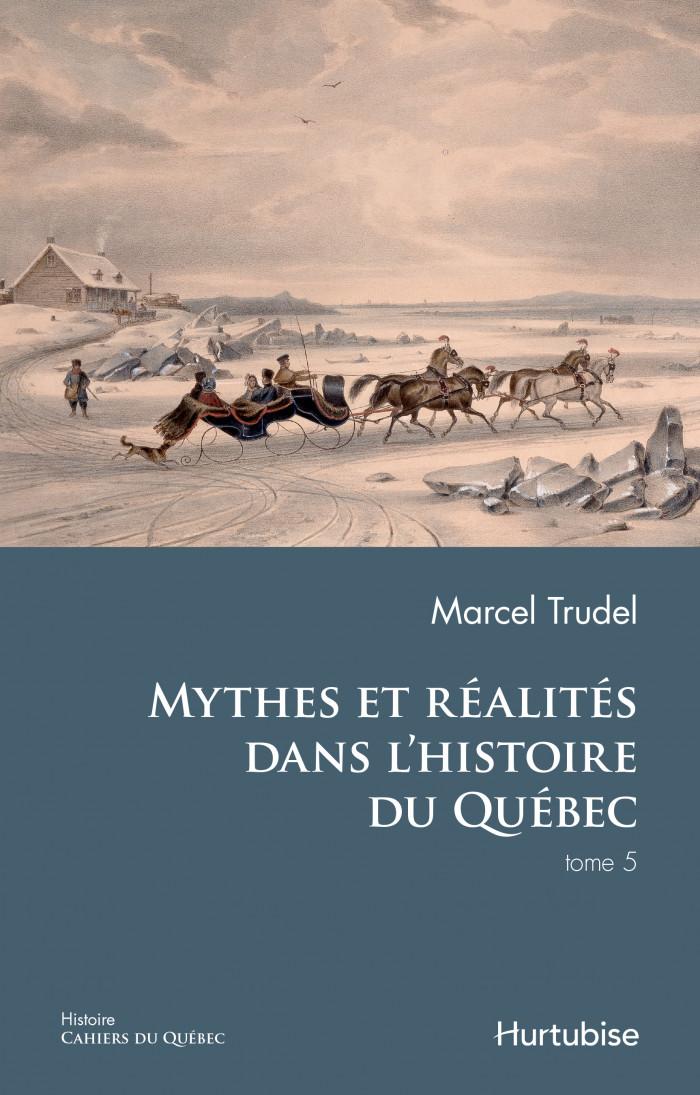 Couverture de Mythes et réalités dans l'histoire du Québec - Tome V