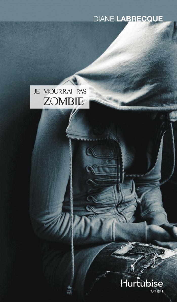 Couverture de Je mourrai pas zombie