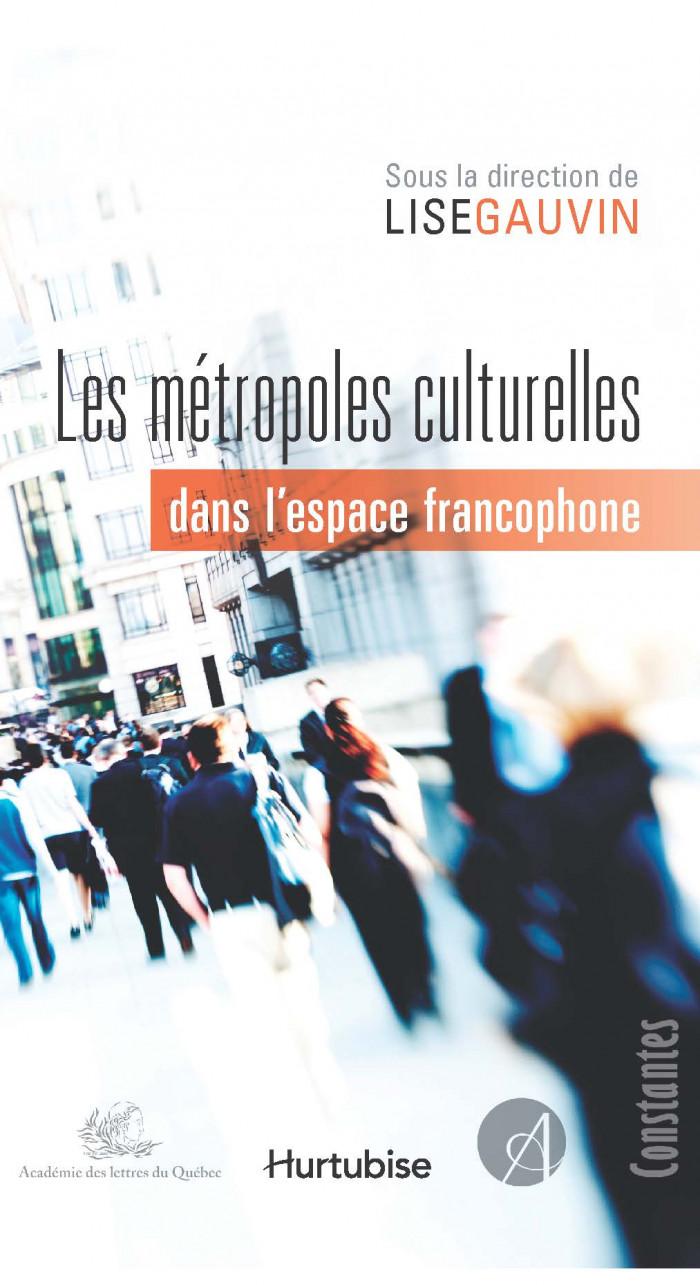 Couverture de Les métropoles culturelles dans l'espace francophone