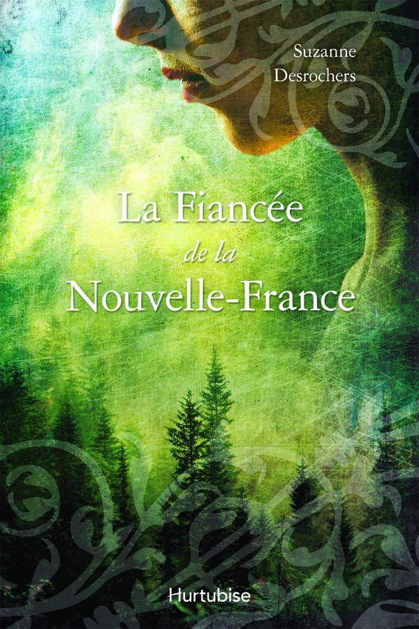 Couverture de La Fiancée de la Nouvelle-France