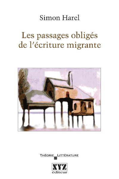 Couverture de Les passages obligés de l'écriture migrante