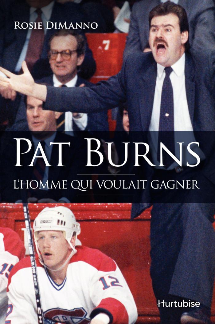 Couverture de Pat Burns, l'homme qui voulait gagner