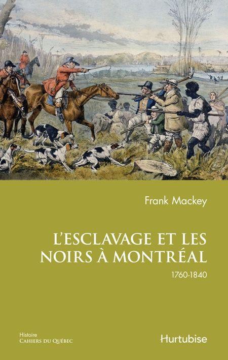 Couverture de L'Esclavage et les noirs à Montréal : 1760-1840