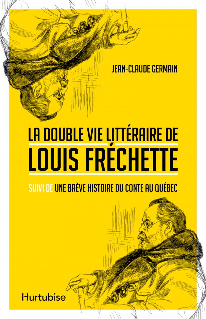 Couverture de La Double vie littéraire de Louis Fréchette