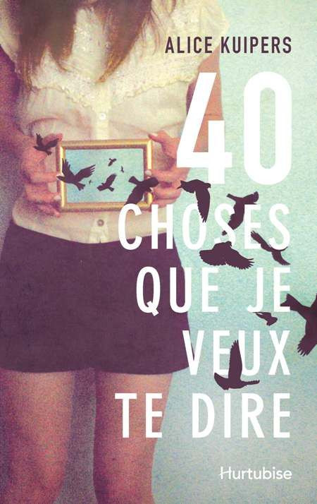 Couverture de 40 choses que je veux te dire