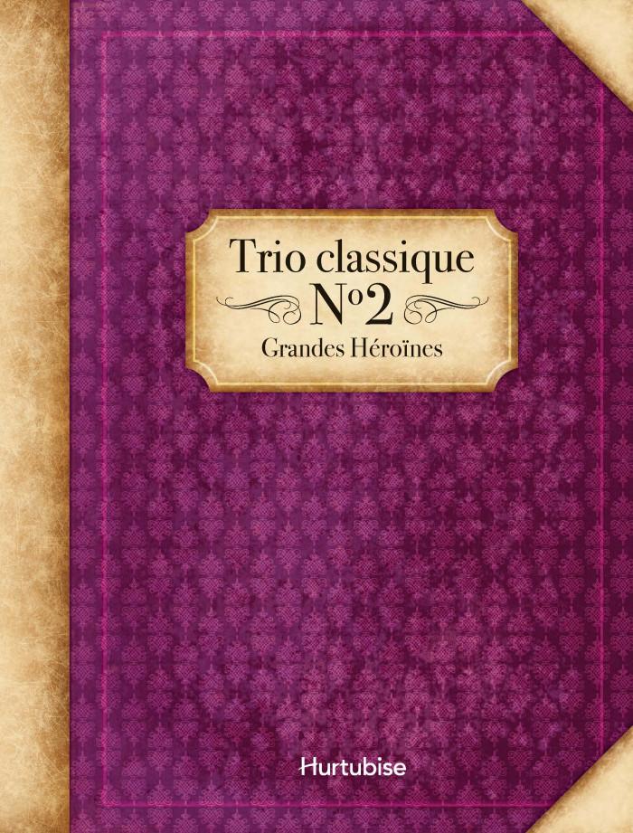Couverture de Trio classique #2 - Grandes Héroïnes