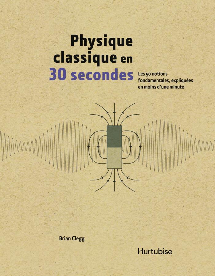 Couverture de Physique classique en 30 secondes