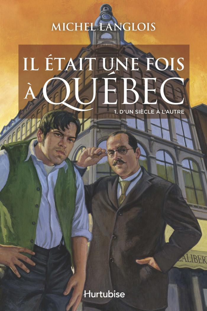 Couverture de Il était une fois à Québec - Tome 1