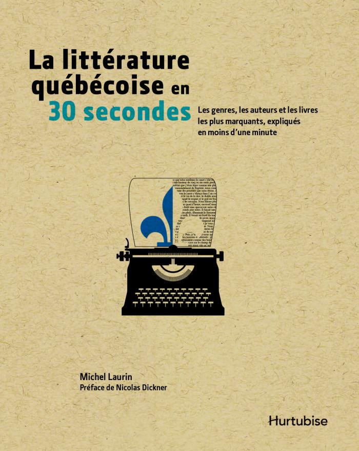 Couverture de La littérature québécoise en 30 secondes