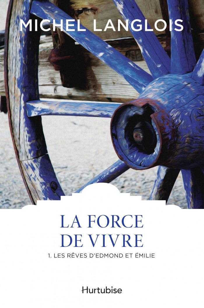 Couverture de La Force de vivre - Tome 1