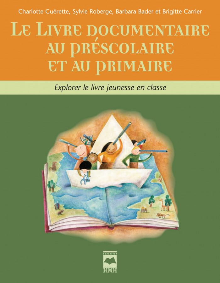 Couverture de Le Livre documentaire au préscolaire et au primaire