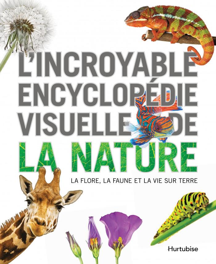 Couverture de L'incroyable encyclopédie visuelle de la nature