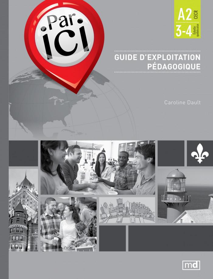 Couverture de Par ici- Guide d'exploitation pédagogique, Niveau A2 / 3-4