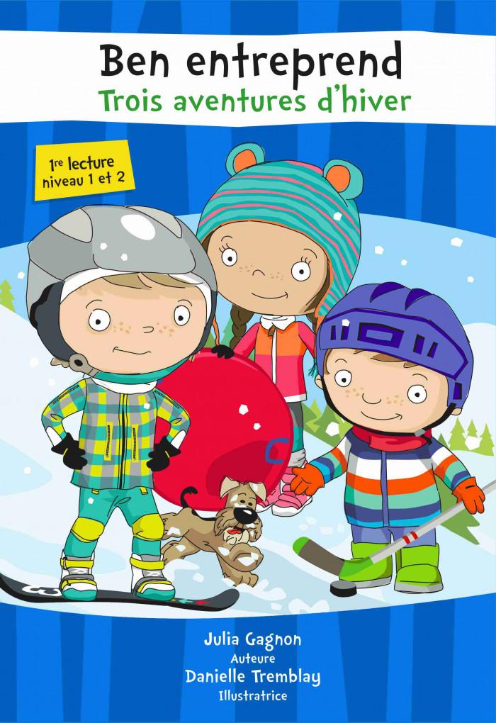 Couverture de Ben entreprend–Trois aventures d'hiver