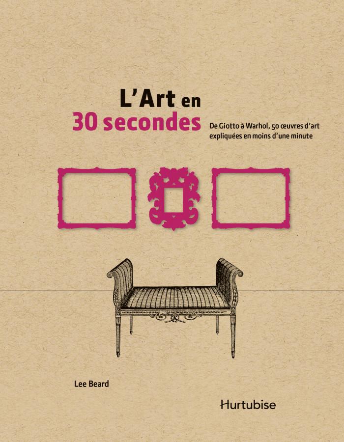 Couverture de L'Art en 30 secondes