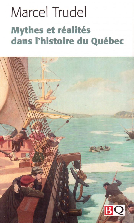 Couverture de Mythes et réalités dans l'histoire du Québec