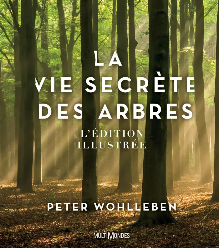 Couverture de La vie secrète des arbres - Édition illustrée