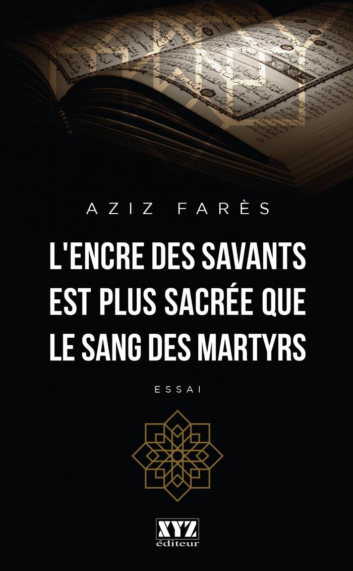Couverture de L'encre des savants est plus sacrée que le sang des martyrs