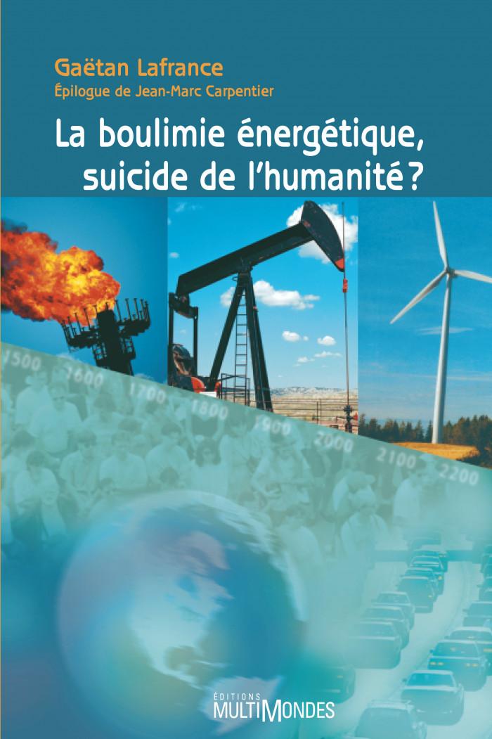 Couverture de La boulimie énergétique, suicide de l'humanité?