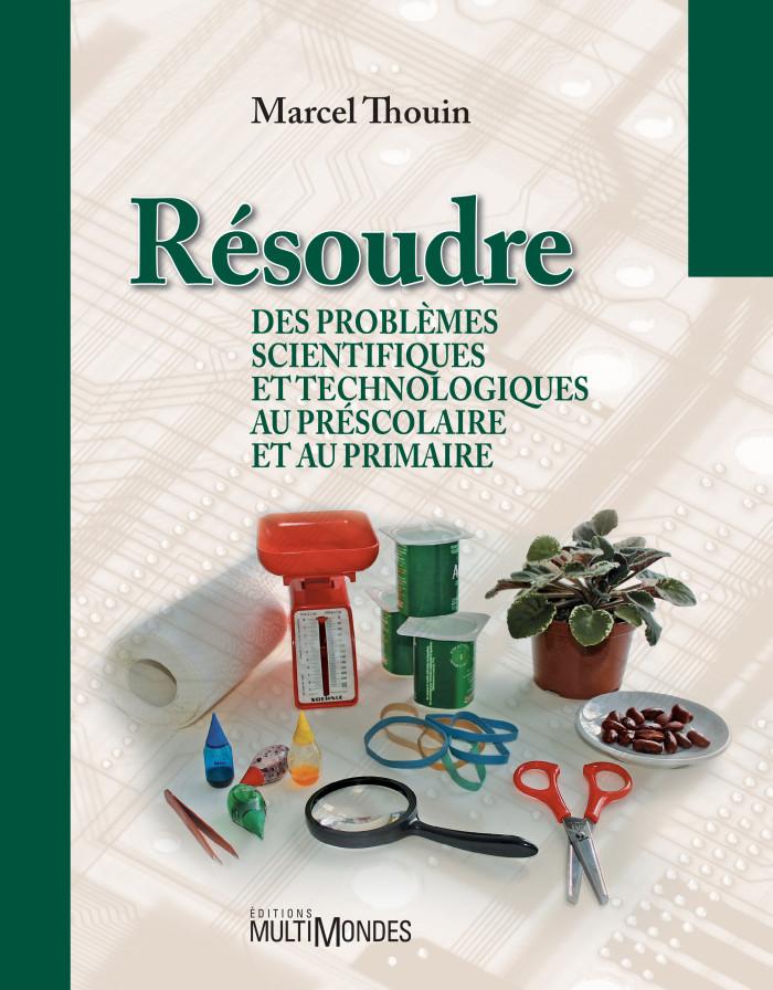 Couverture de Résoudre des problèmes scientifiques et technologiques au préscolaire et au primaire