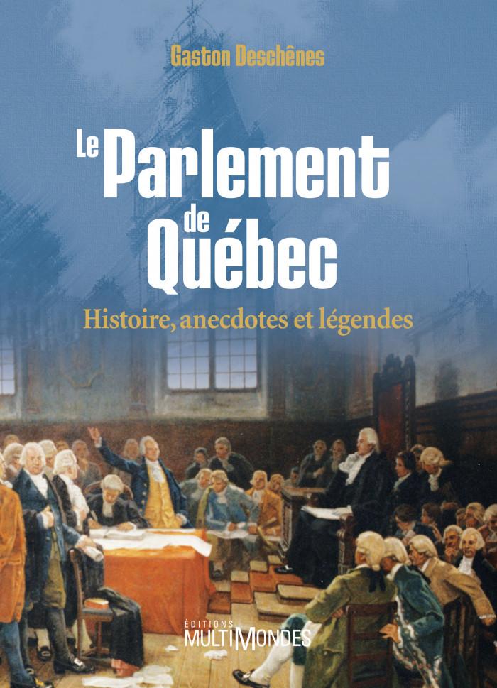 Couverture de Le Parlement de Québec