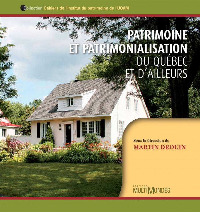 Couverture de Patrimoine et patrimonialisation du Québec et d'ailleurs