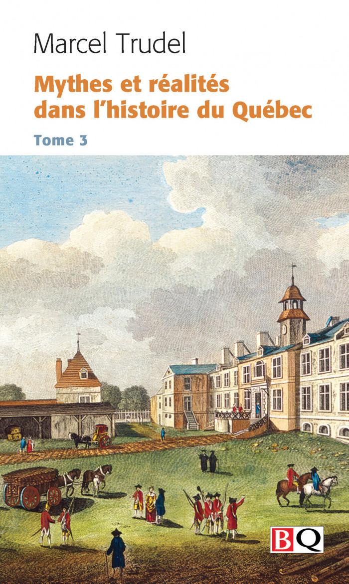 Couverture de Mythes et réalités dans l'histoire du Québec - Tome 3