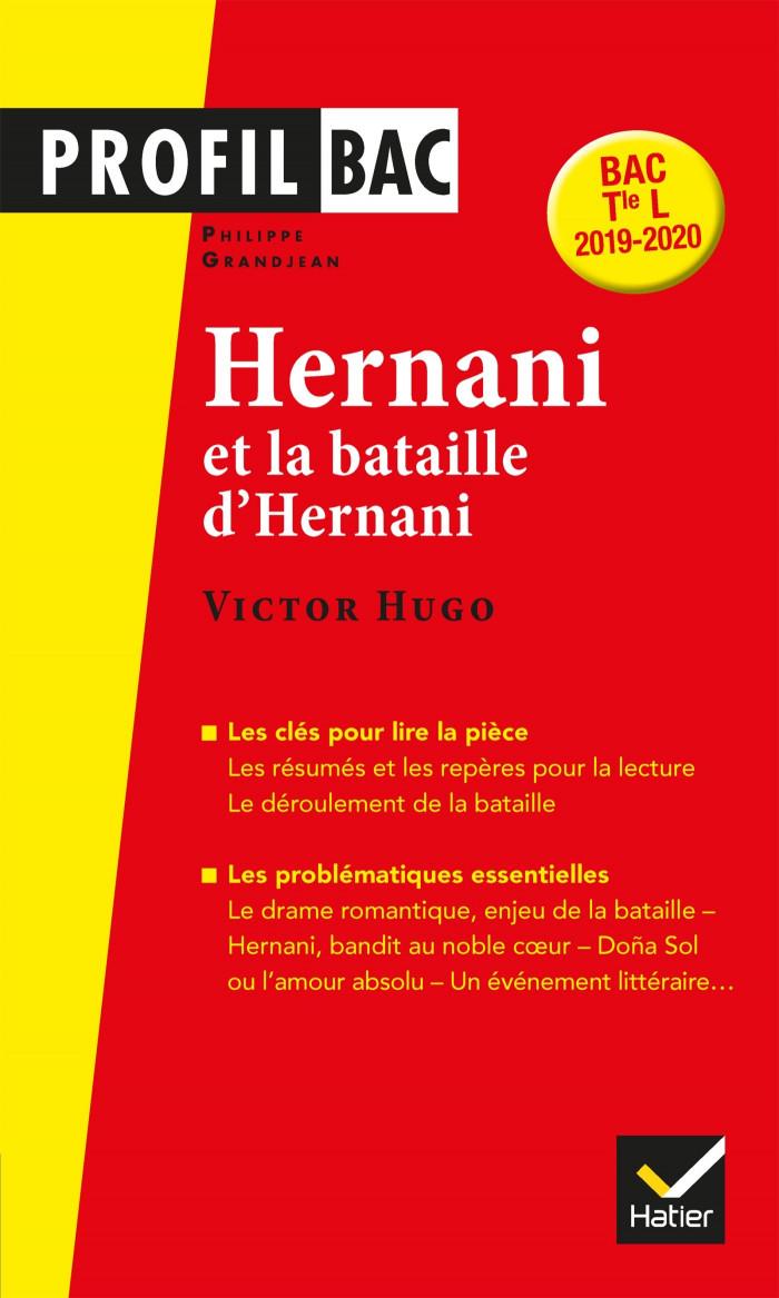 Couverture de Hernani et la bataille d'Hernani, Victor Hugo - Bac Tle L 2019-2020 # 314