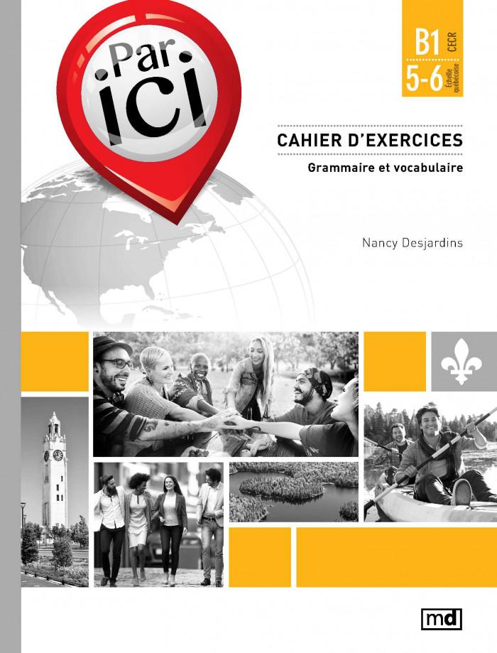 Couverture de Par ici - Cahier d'exercices, Niveau B1 / 5-6