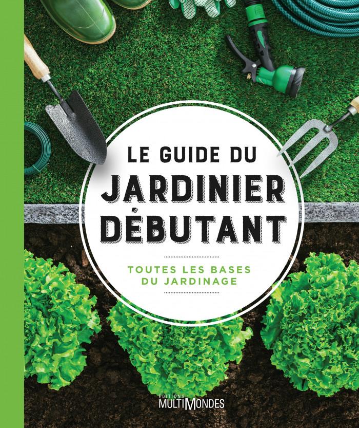 Couverture de Le guide du jardinier débutant