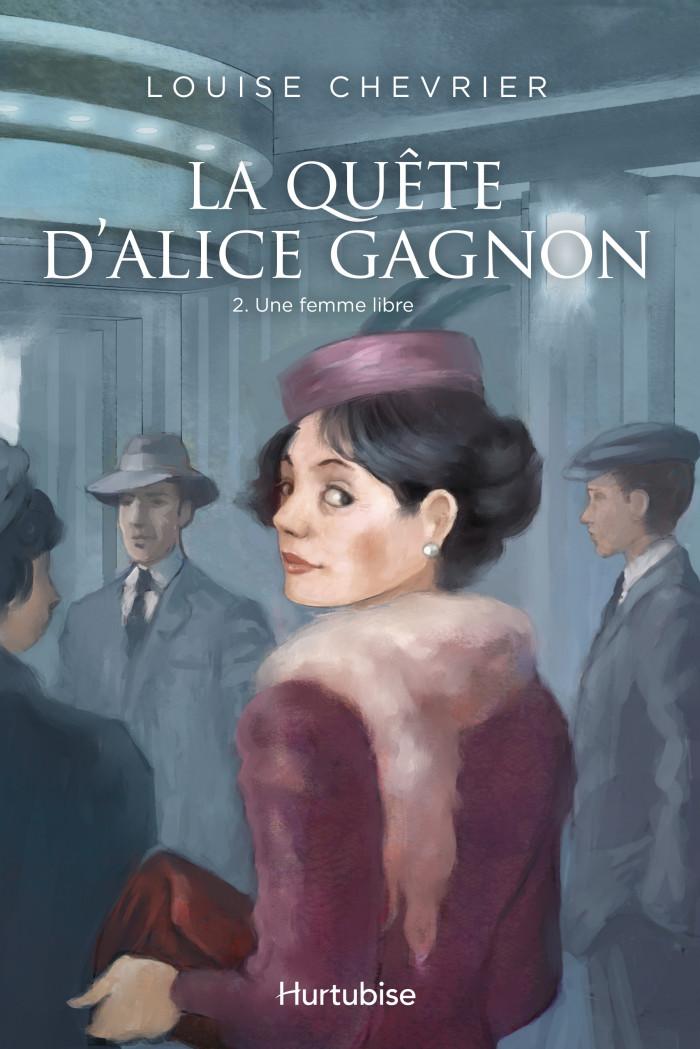 Couverture de La Quête d'Alice Gagnon - Tome 2
