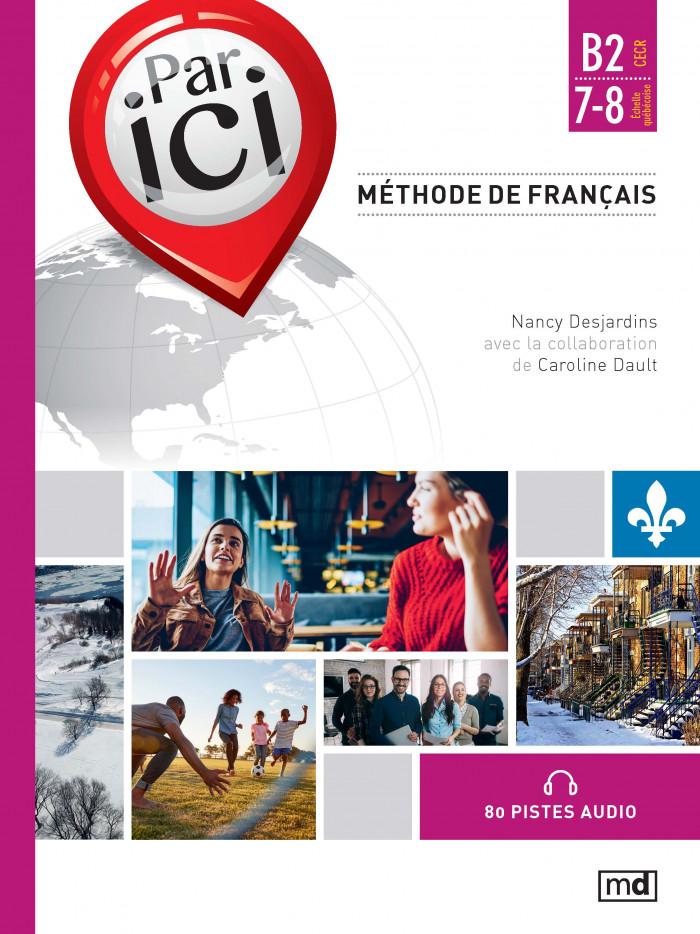 Couverture de Par ici - Méthode de français, Niveau B2 / 7-8