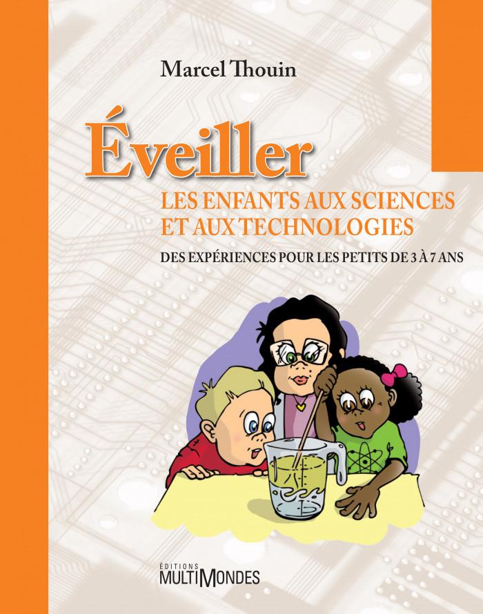 Couverture de Éveiller les enfants aux sciences et aux technologies