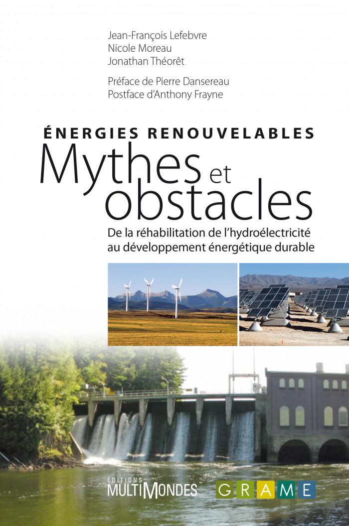 Couverture de Énergies renouvelables : mythes et obstacles