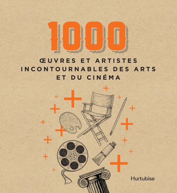 Couverture de 1000œuvres et artistes incontournables des arts et du cinéma